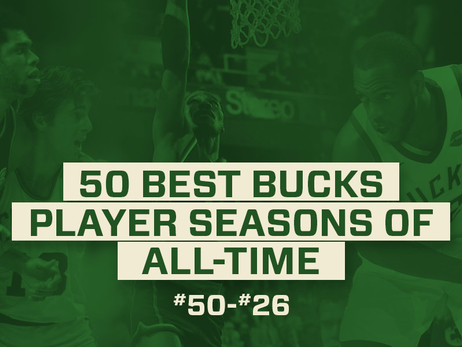 50 Best Bucks Player Seasons Of All-Time: 50-26