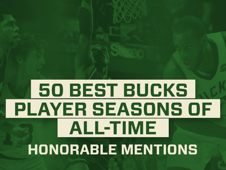 50 Best Bucks Player Seasons Of All-Time: Honorable Mentions