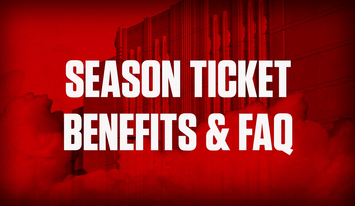 Season Ticket Holder Benefits & FAQs