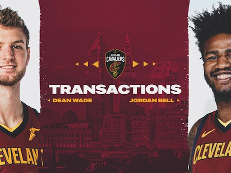 Cavaliers Sign Dean Wade and Jordan Bell To Multi-Year Contracts