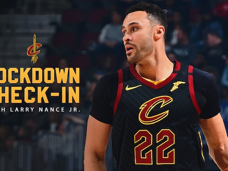Lockdown Check-In: Larry Nance Jr.