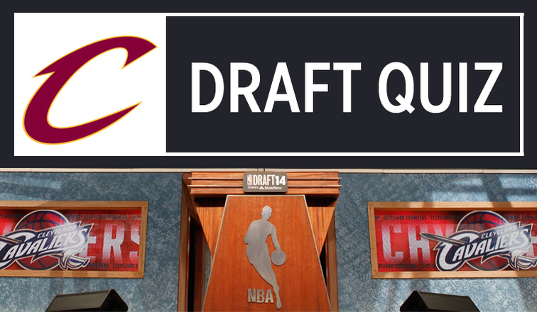 Cavs Draft Quiz
