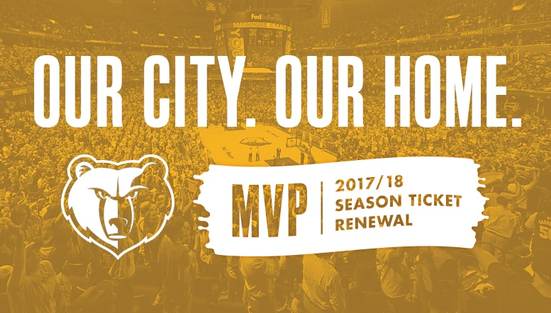 Grizzlies announce current MVP Season Ticket Holders can renew Season Tickets for 201718 season starting now