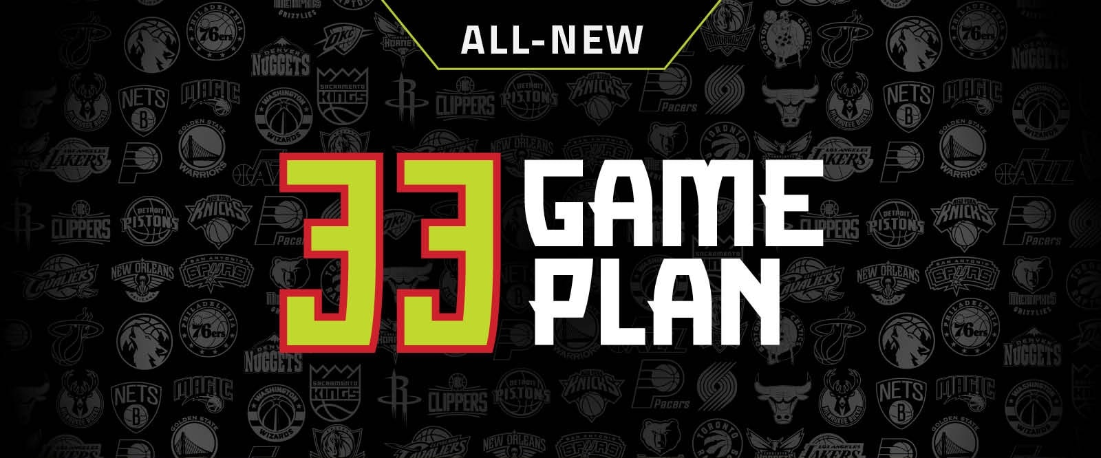 Get your new 33-game plan now!