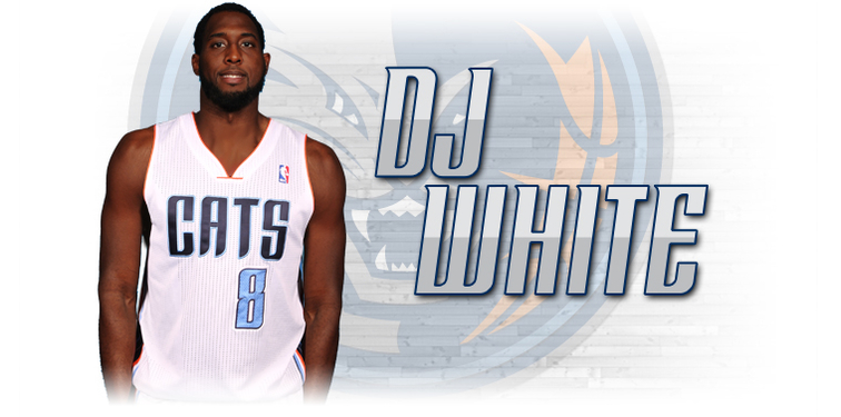 Bobcats Sign Forward DJ White to 2nd 10-Day Contract