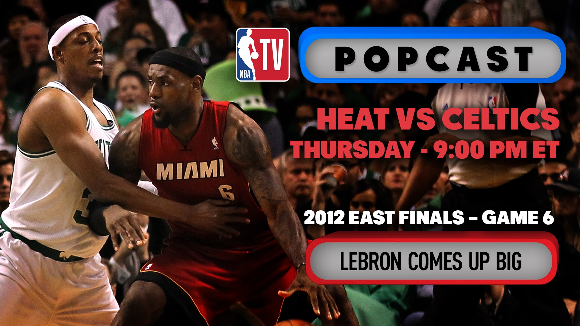 Tune In Popcast Eastern Conference Finals Game 6 Nba Com