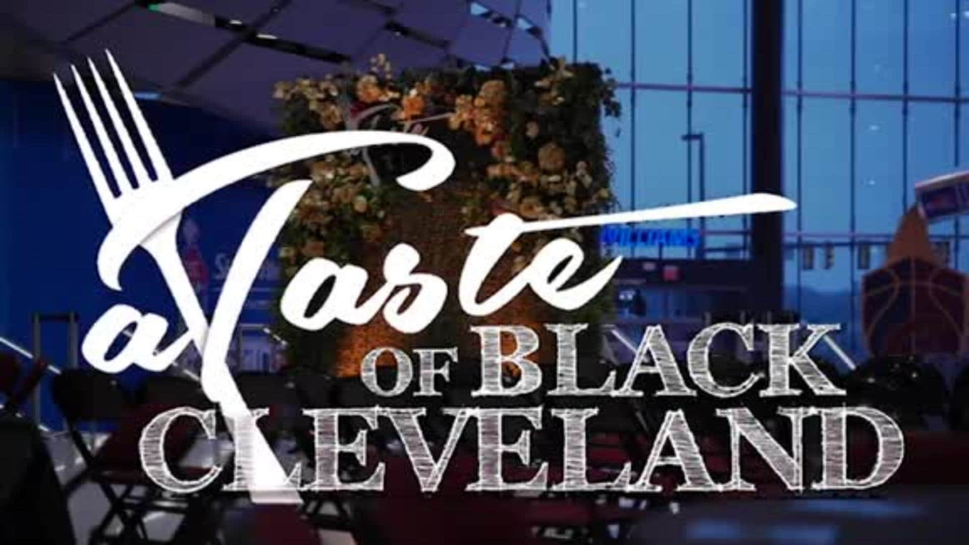 Taste of Black Cleveland Event Recap