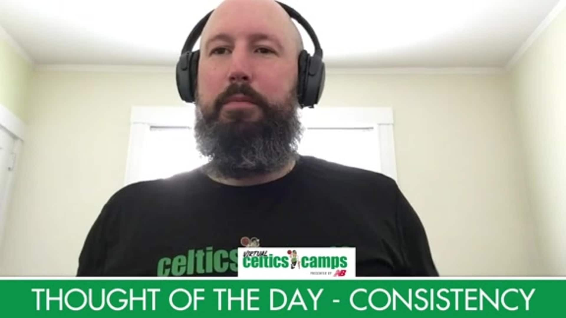 Virtual Celtics Camps - Thought of the Day Consistency