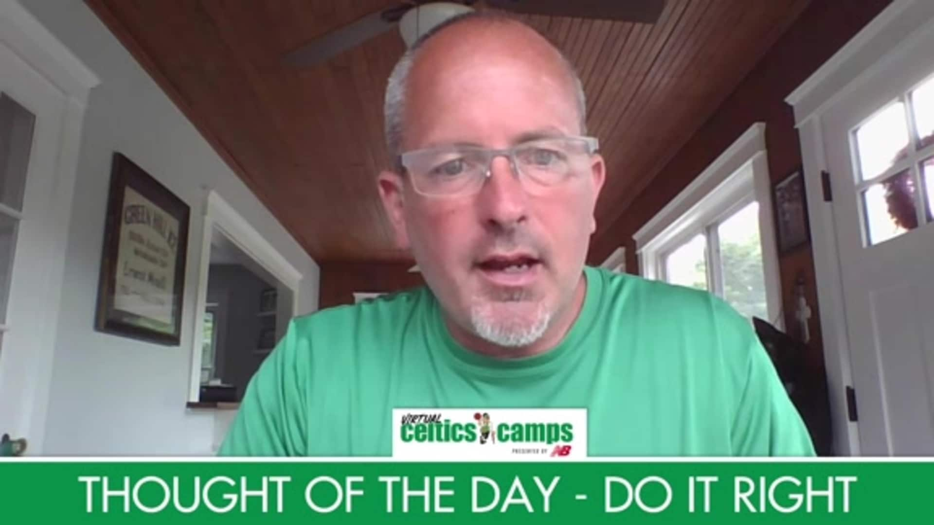 Virtual Celtics Camps - Thought of the Day Do It Right