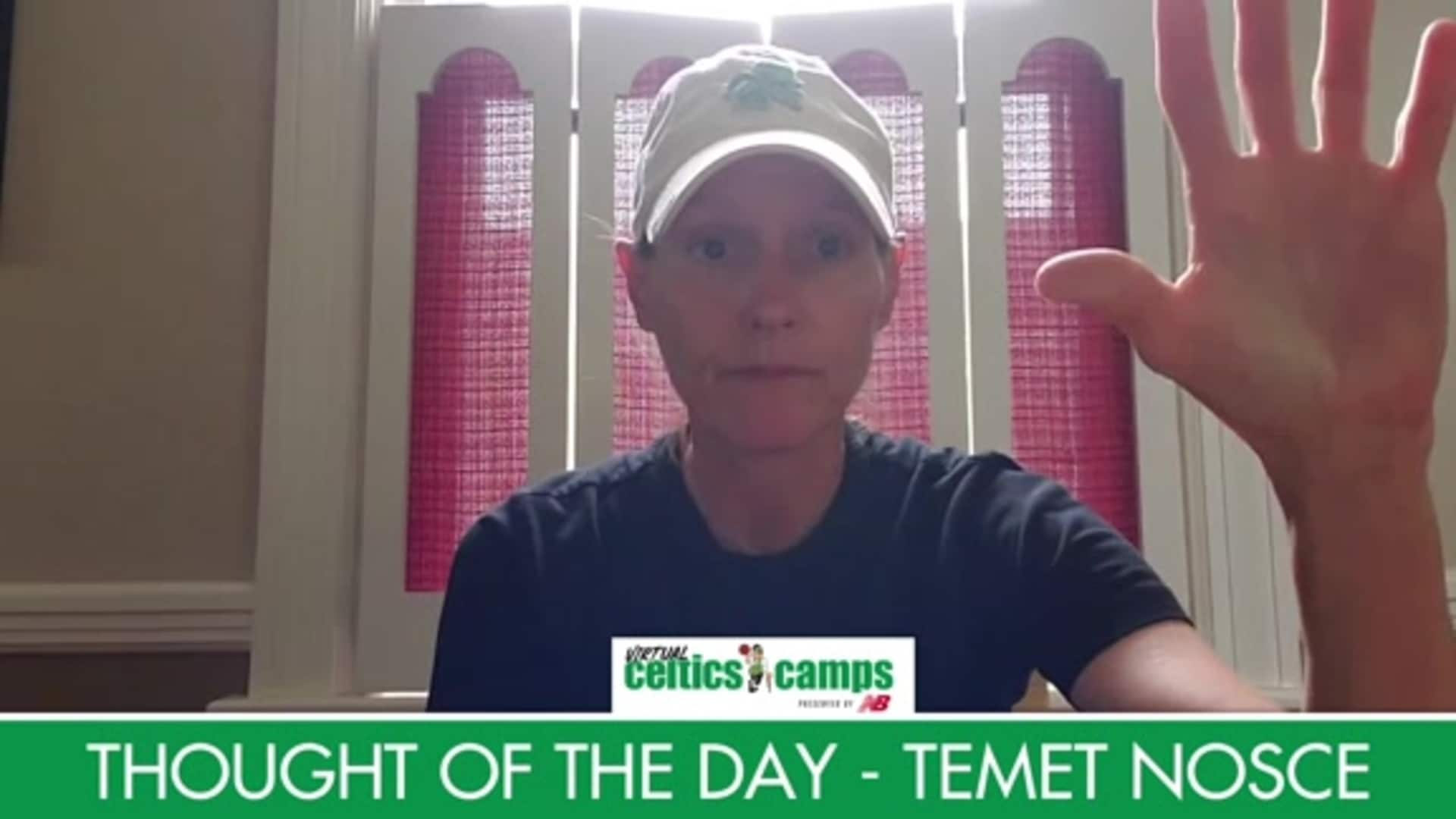 Virtual Celtics Camps - Thought of the Day Temet Nosce