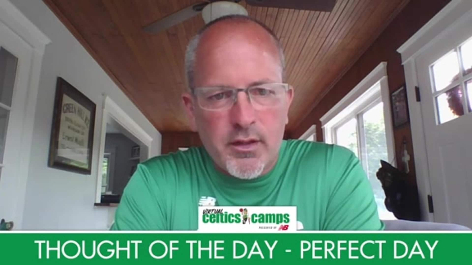 Virtual Celtics Camps - Thought of the Day Perfect Day