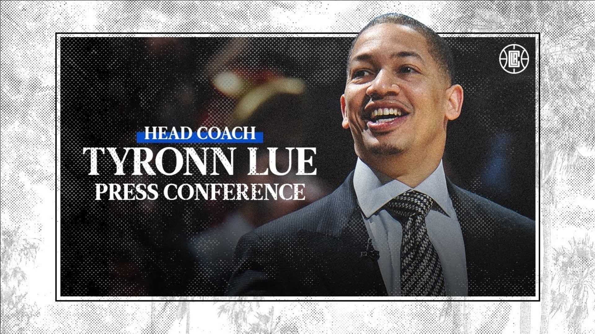 Head Coach Tyronn Lue Introductory Press Conference | LA Clippers