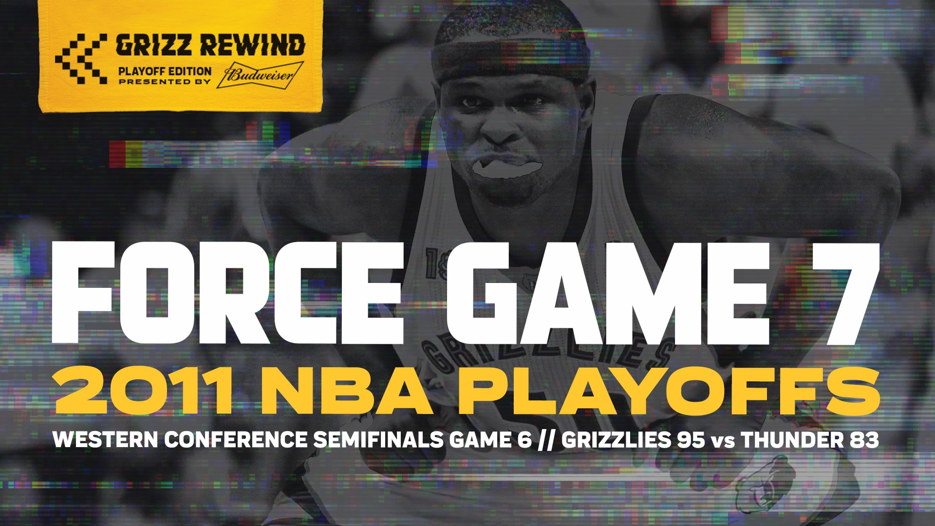 Force Game 7 | Grizz Rewind: Playoff Edition 5.13.11