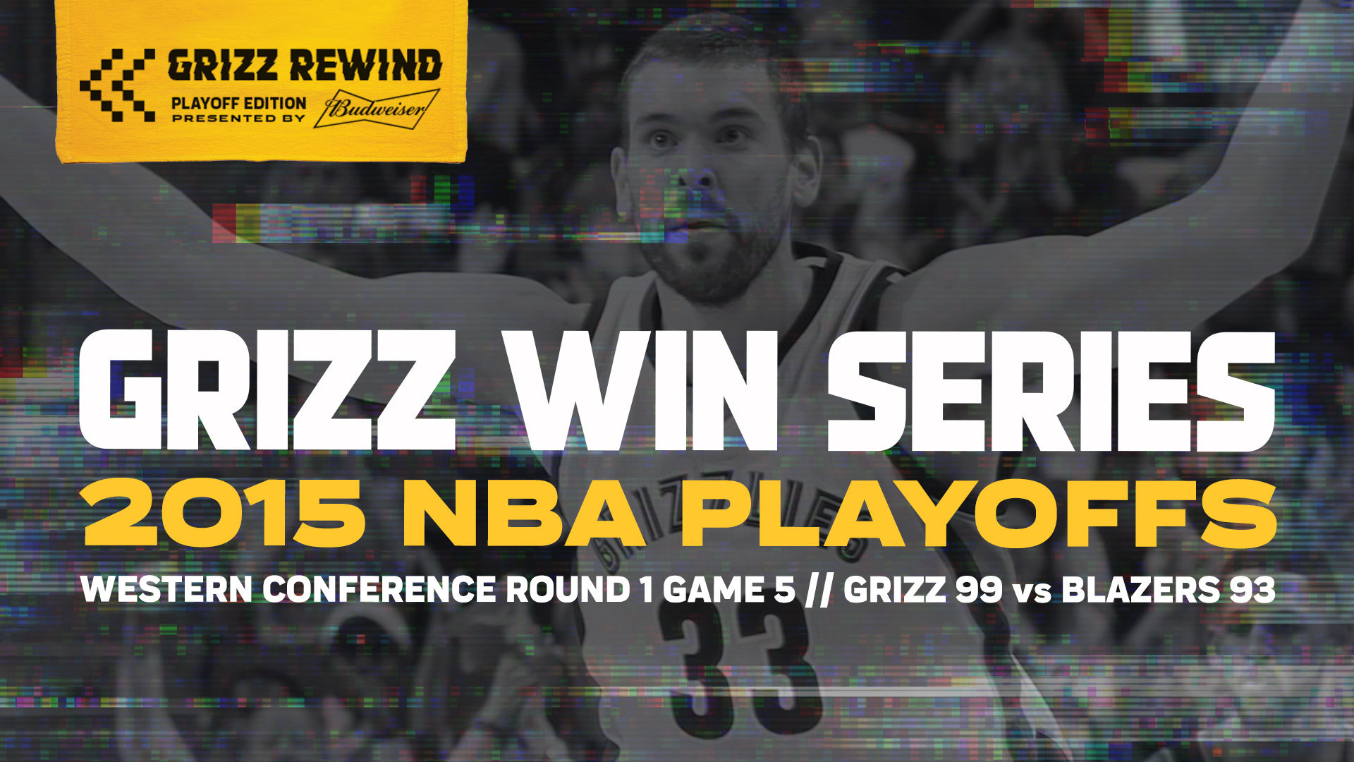Grizz Win Series | Grizz Rewind: Playoff Edition 4.29.15