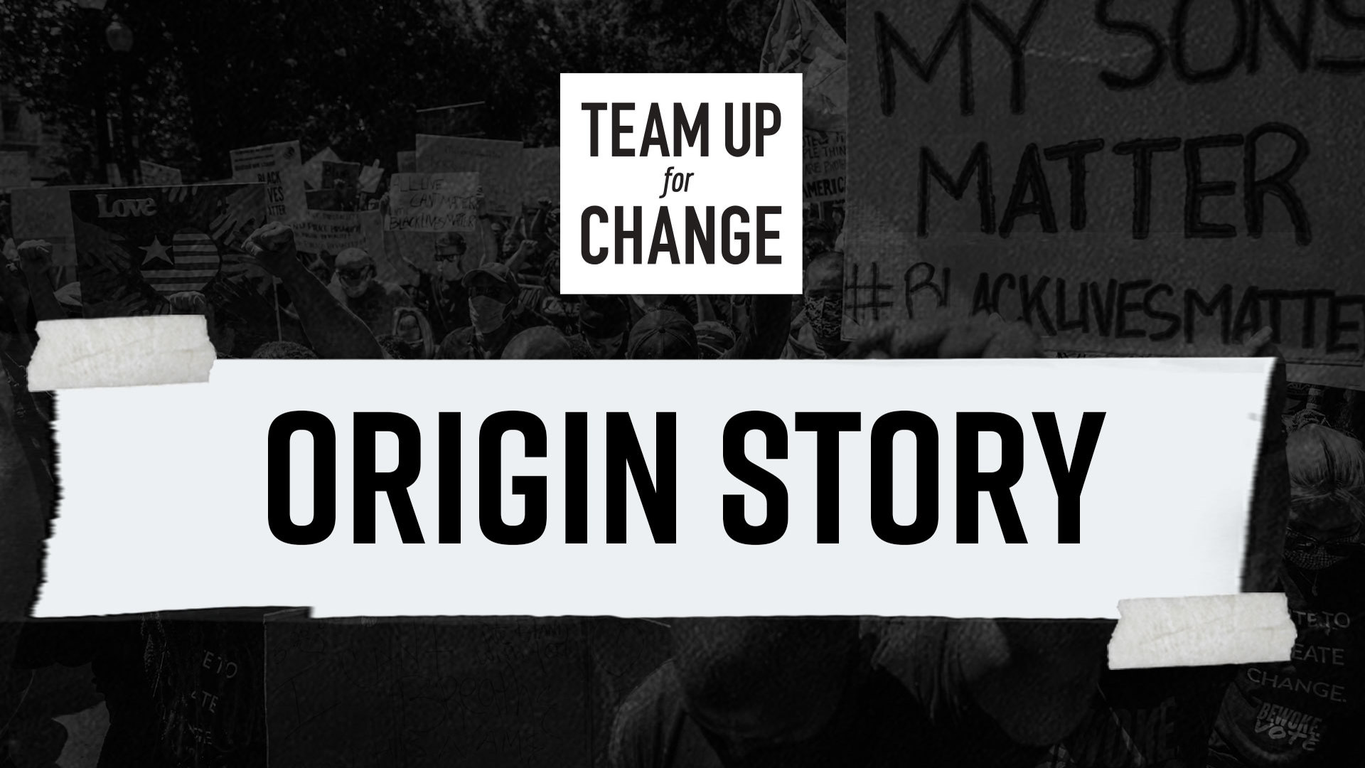 Team Up For Change Origin Story