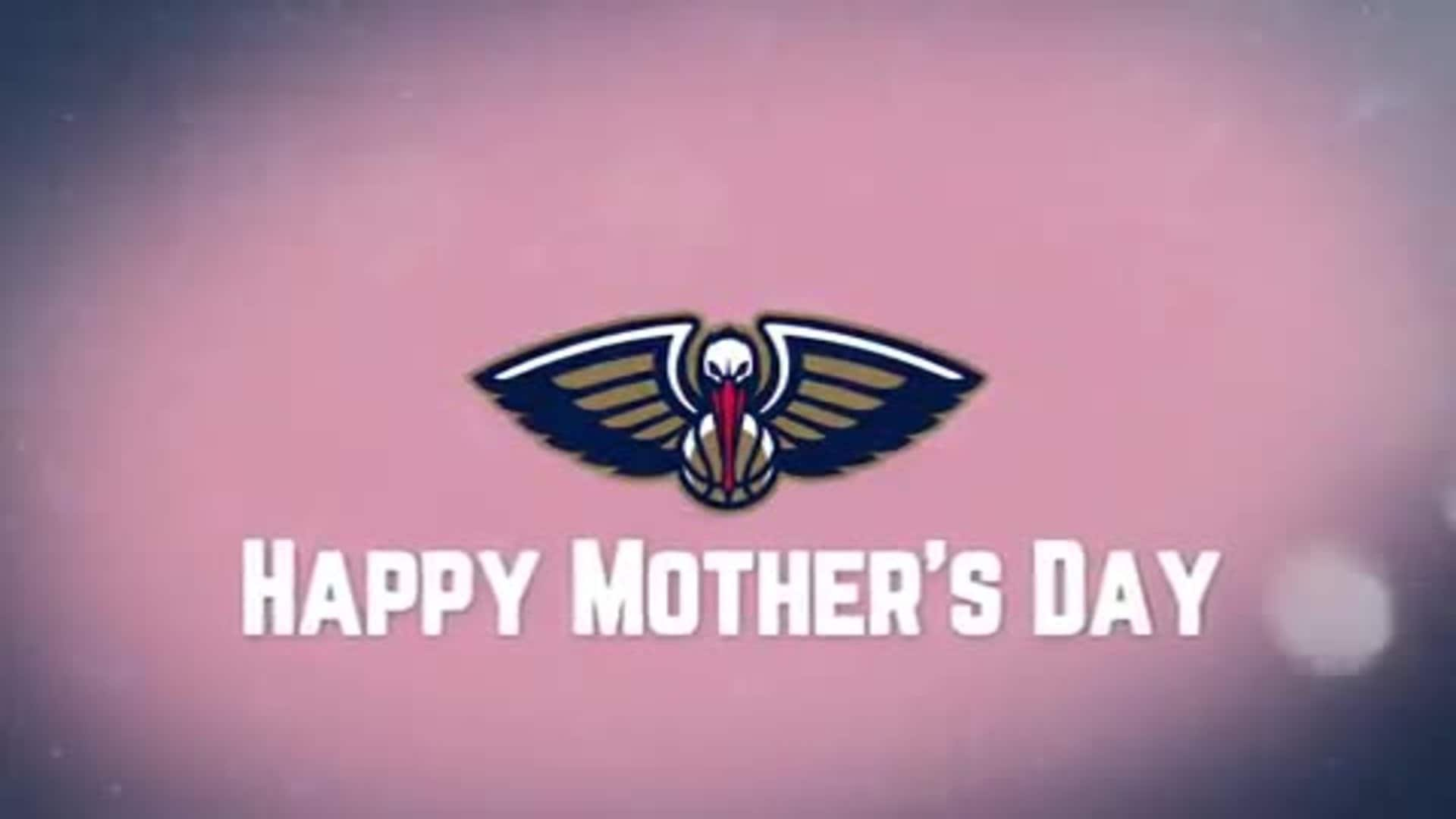 Happy Mother's Day from your Pelicans
