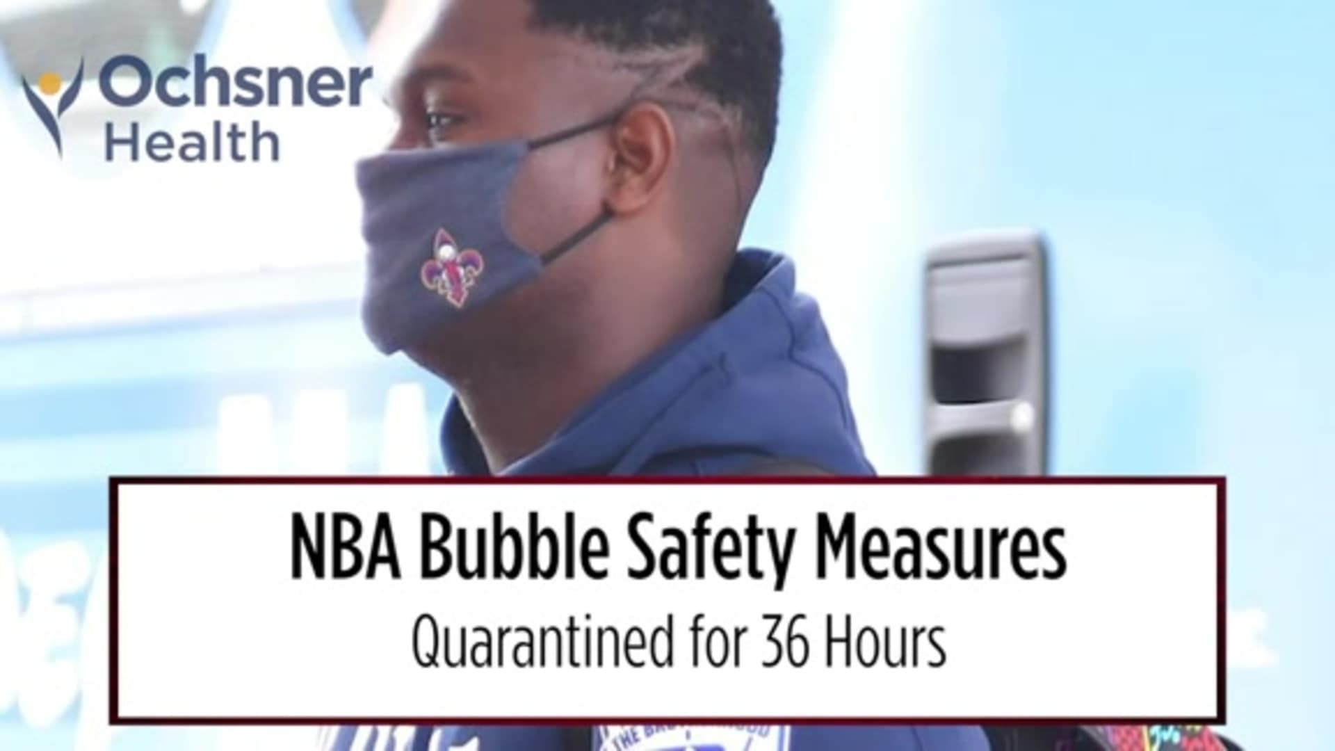 A look inside the NBA Orlando bubble with the Pelicans team physician