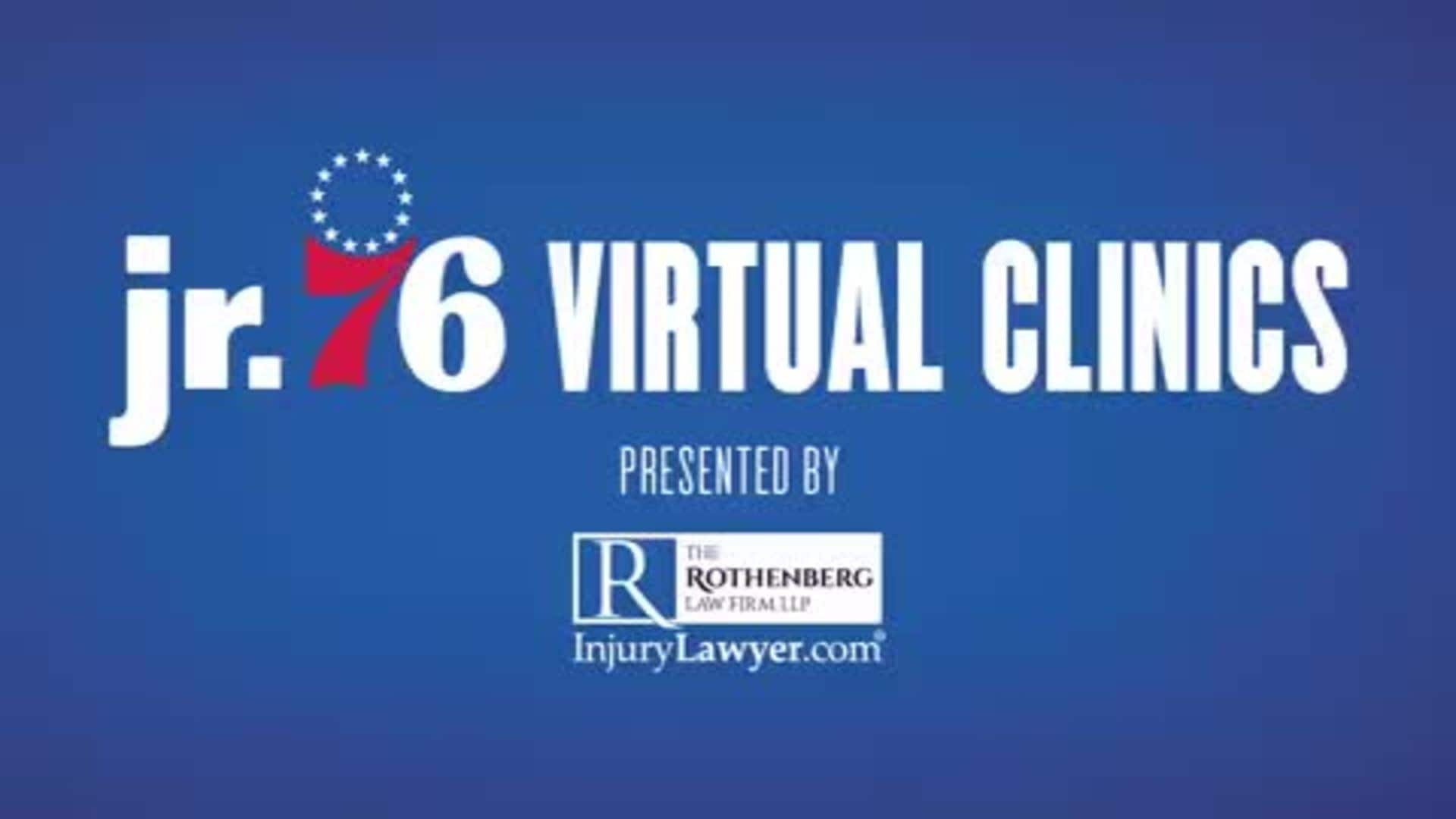 Jr. 76ers Virtual Clinic Presented by The Rothenberg Law Firm