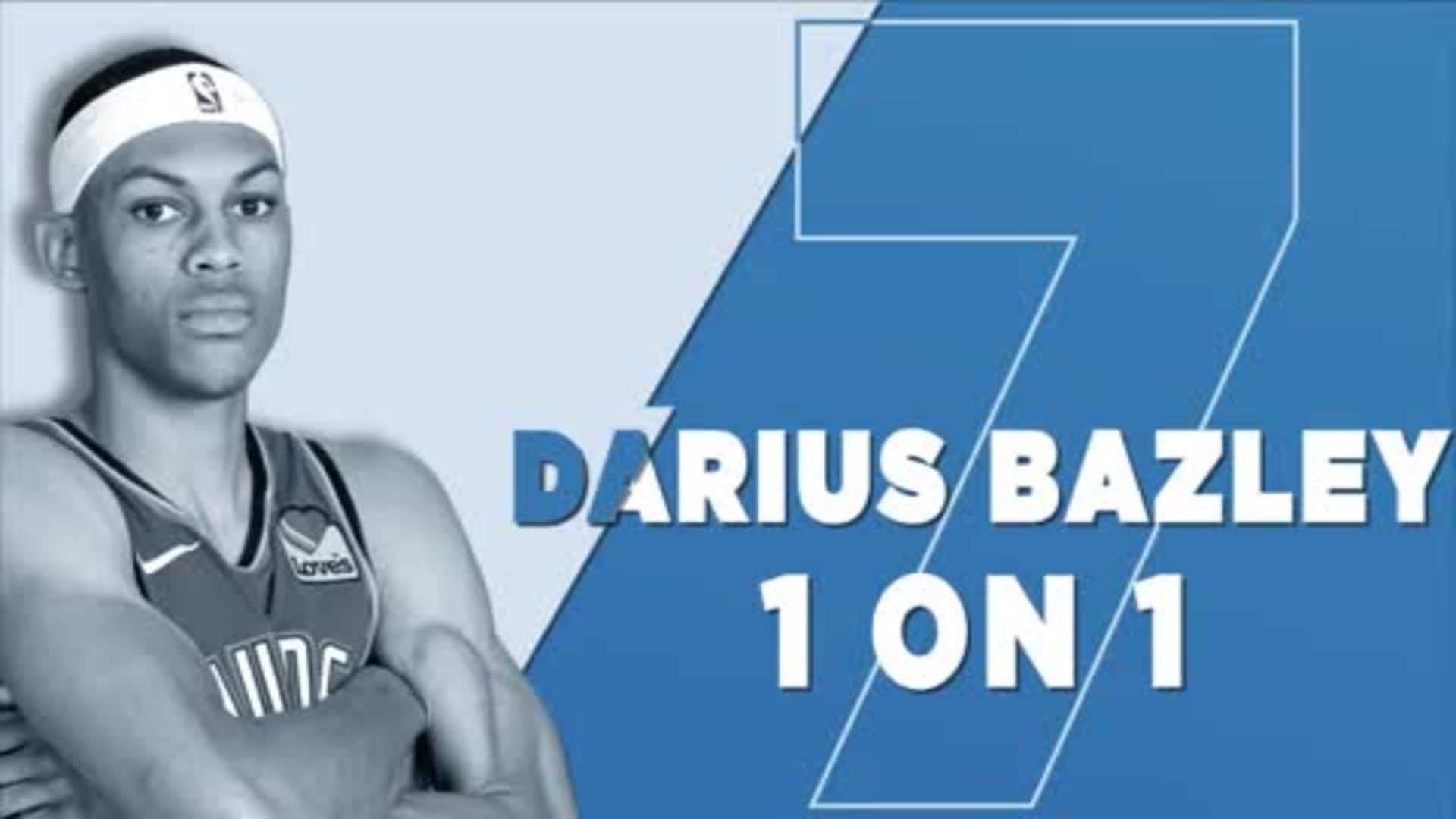 1-on-1: Darius Bazley