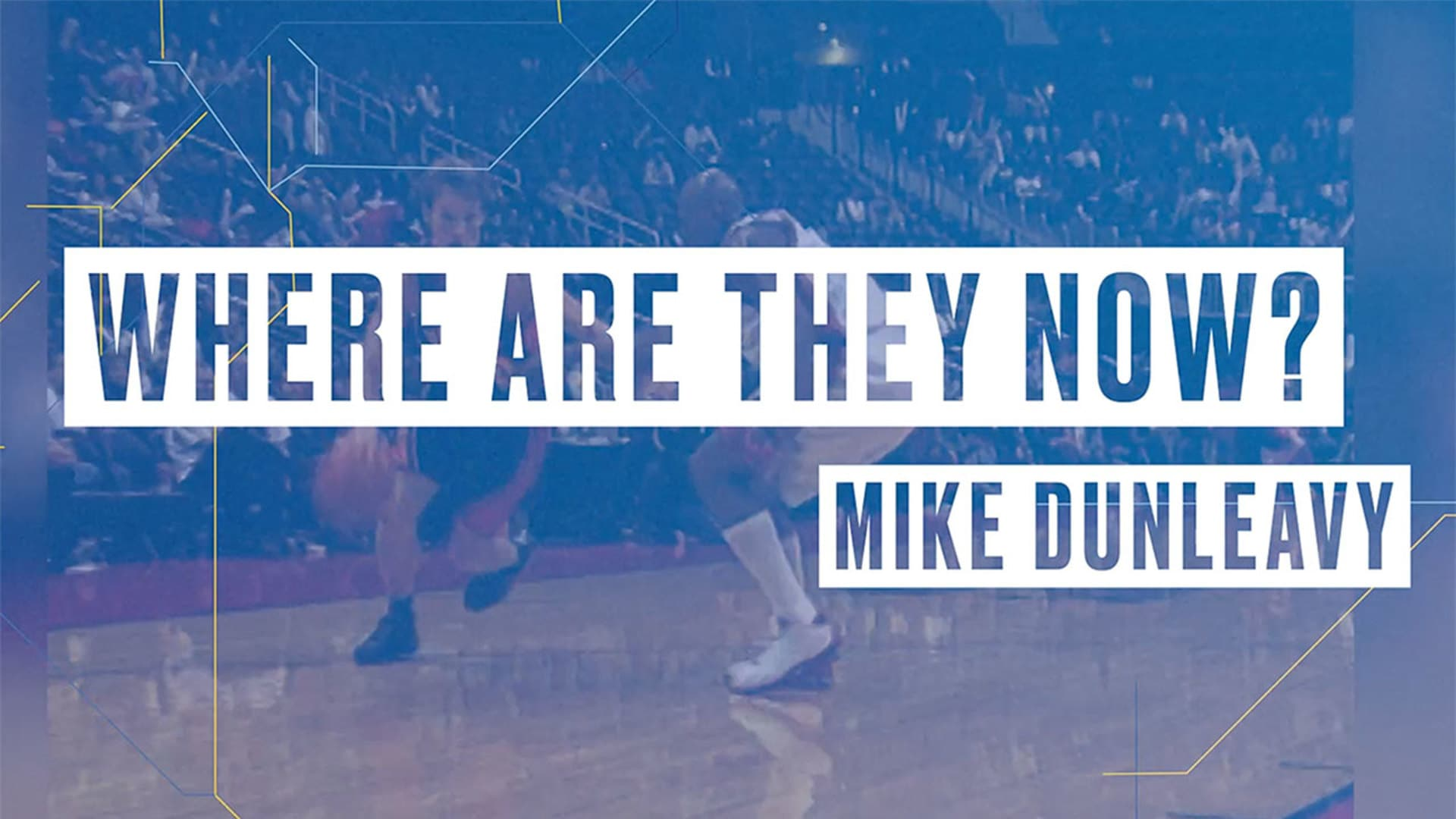 Where Are They Now featuring Mike Dunleavy