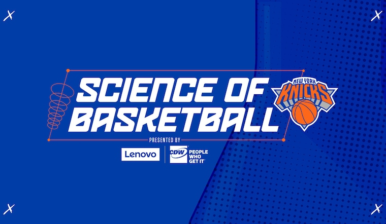 In Partnership With the Science of Sport Foundation, the Knicks and CDW Present a Series of Digital Lessons on the Science of Basketball