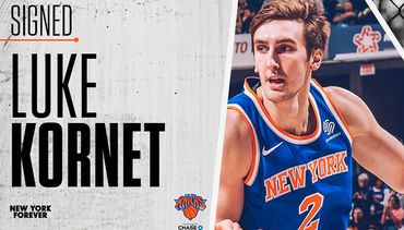 NEW YORK KNICKS SIGN LUKE KORNET