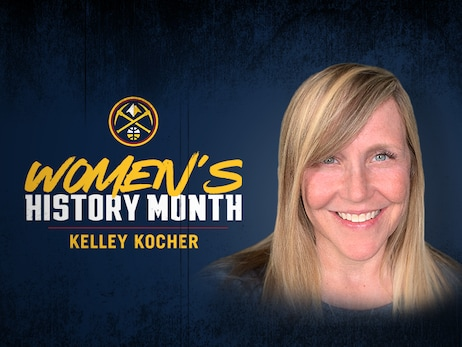 Nuggets celebrate Women's History Month: Kelley Kocher's trailblazing path