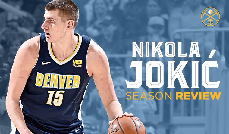 2017-18 Nuggets Player Breakdown: Nikola Jokić