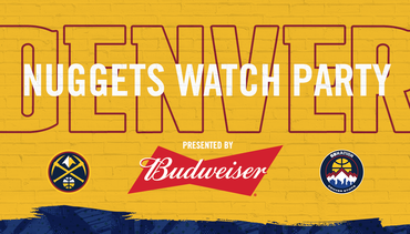 Denver Nuggets - Budweiser Watch Party