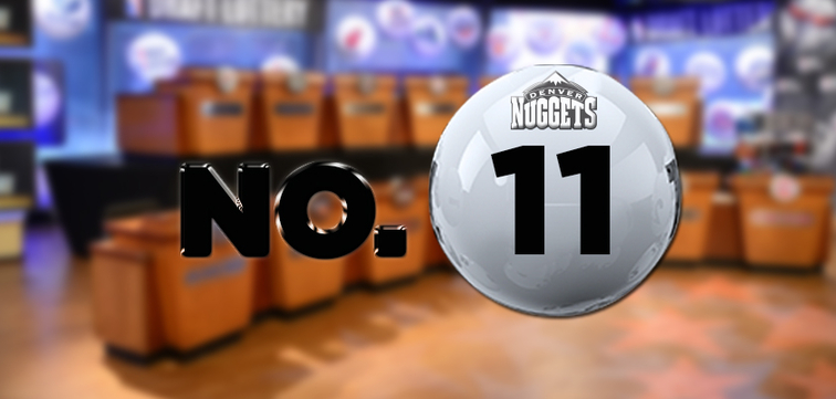 NBA Draft Lottery - Denver Nuggets 11th Overall