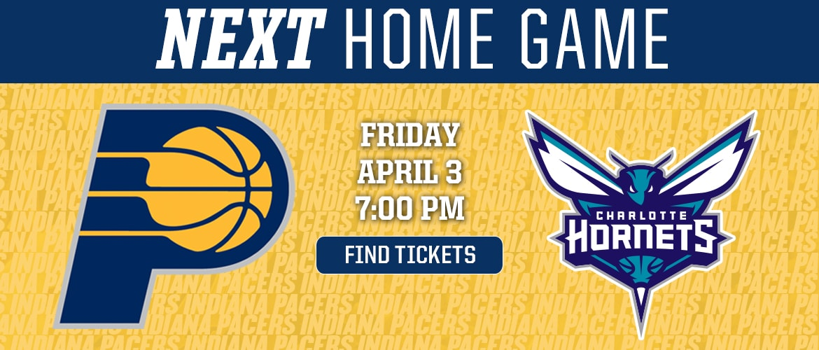 Next Home Game: Pacers vs Hornets - Find Tickets