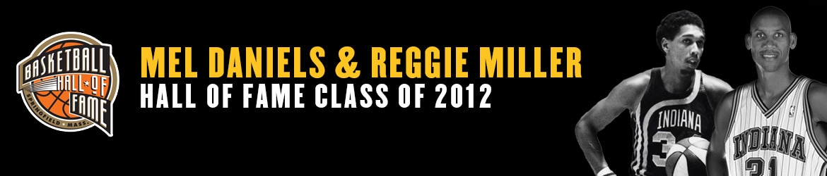 Hall of Fame Central - Reggie Miller and Mel Daniels