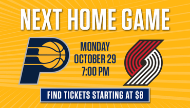 Next Home Game - Pacers vs Trail Blazers