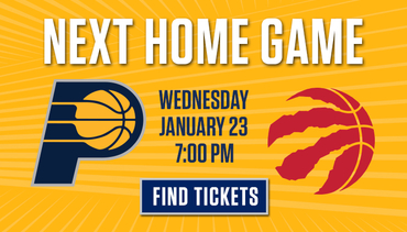 Next Home Game - Pacers vs Raptors