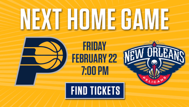 Next Home Game - Pacers vs Pelicans