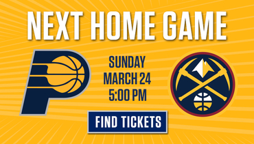 Next Home Game - Pacers vs Nuggets