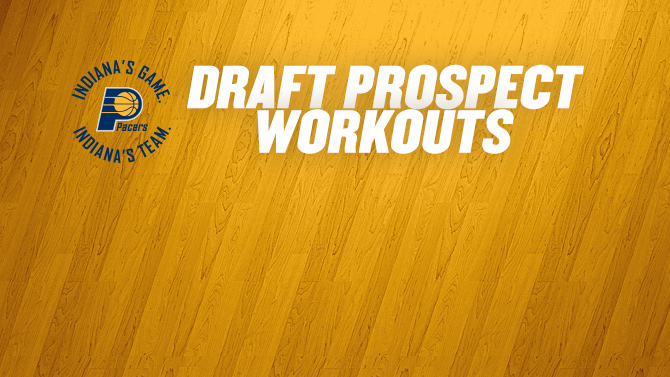 Pacers Pre-Draft Workouts