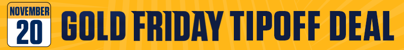 Gold Friday Tipoff Offer