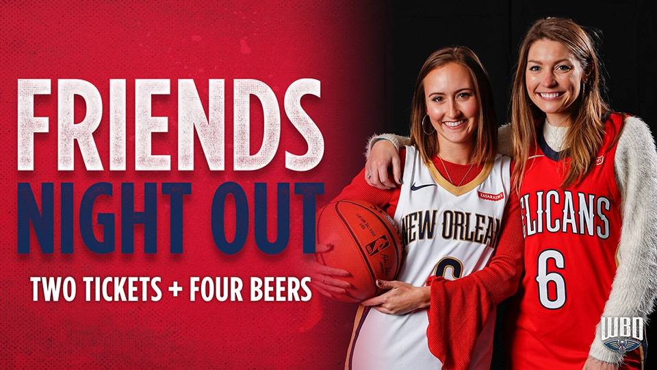 New Orleans Pelicans Promotions - Friends Night Out