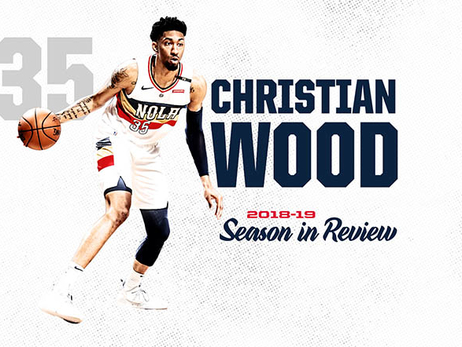 2018-19 Pelicans Season Review: Christian Wood