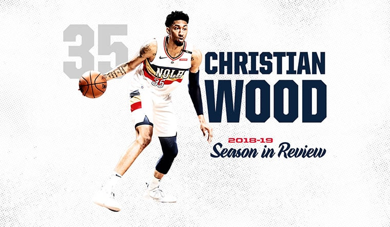 2018-19 Pelicans Season in Review -  Christian Wood