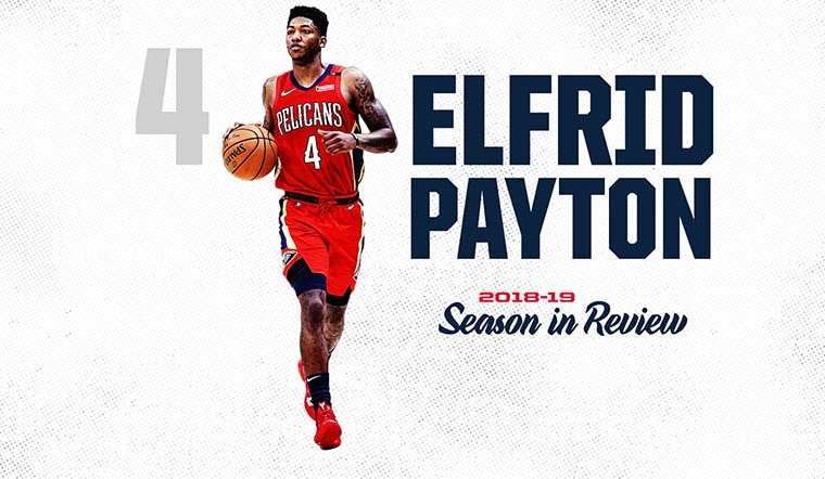 Pelicans Elfrid Payton 2018-19 Season in Review