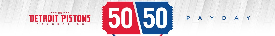 Detroit Pistons Foundation 50/50 Payday