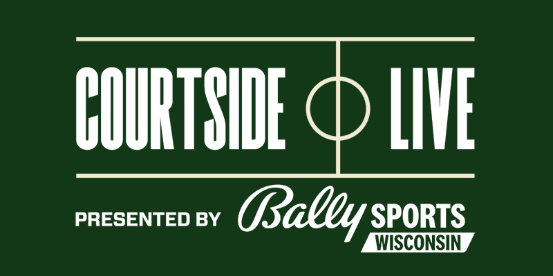 Bucks Courtside Live Presented by Fox Sports Wisconsin
