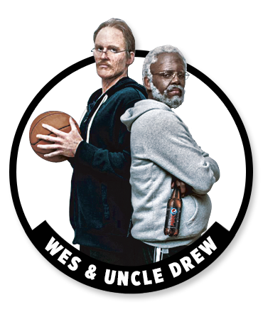 Wes and Uncle Drew
