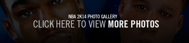Click Here to view NBA 2K14 Photos