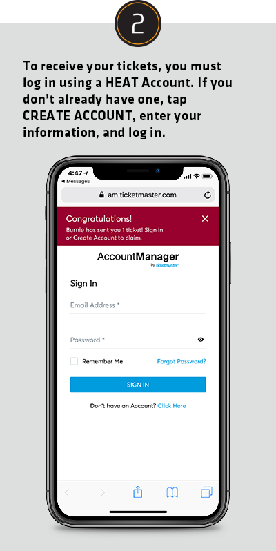 To receive your tickets, you must login using a HEAT Account. If you don't already have one, tap CREATE ACCOUNT, enter your information, and login.