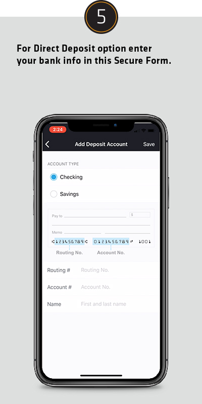 For Direct Deposit option enter your bank info in this Secure Form.