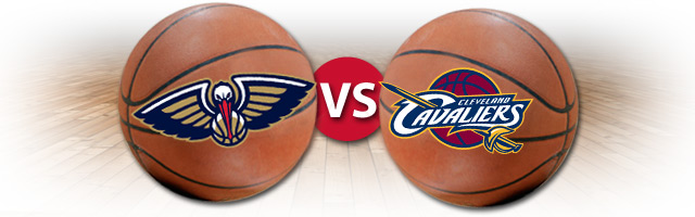 Pelicans vs. Cavaliers Game Preview