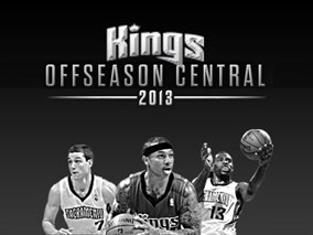 Kings Offseason Central 2013